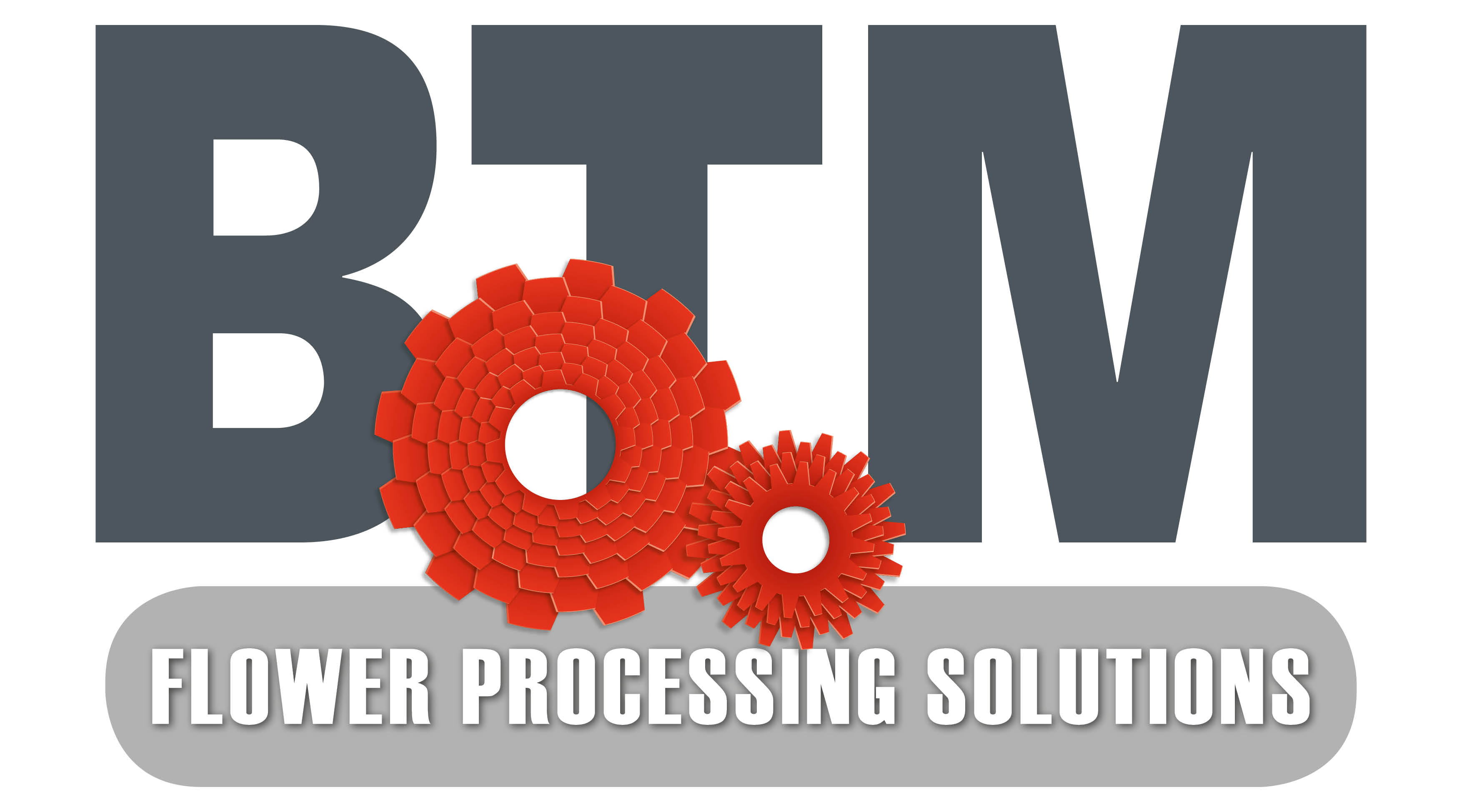 BTM Flower Processing Solutions